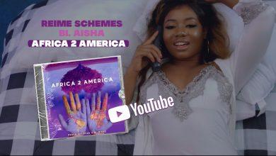 Photo of Reime Schemes feat. Bi. Aisha – Africa 2 America